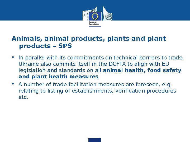 Animals, animal products, plants and plant products – SPS • In parallel with its commitments on