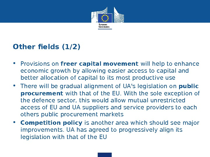 Other fields (1/2) • Provisions on freer capital movement will help to enhance economic growth by