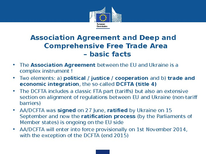 Association Agreement and Deep and Comprehensive Free Trade Area – basic facts • The Association Agreement