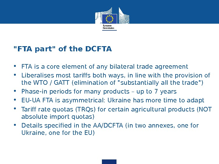 FTA part of the DCFTA • FTA is a core element of any bilateral trade agreement