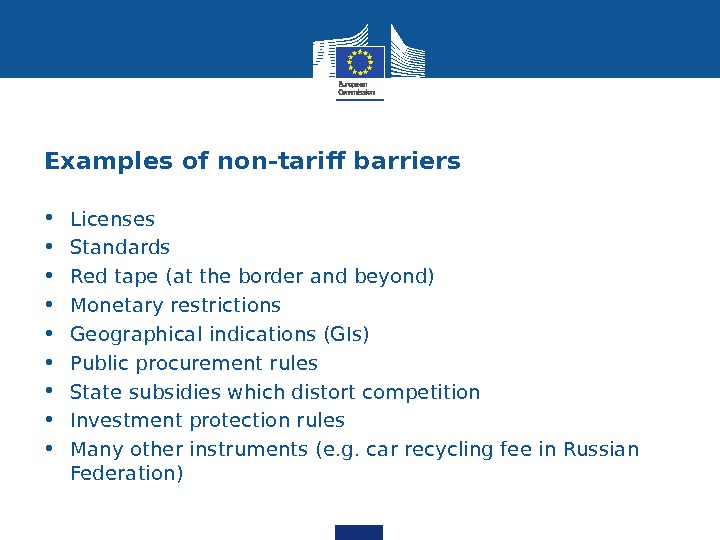 Examples of non-tarif barriers • Licenses  • Standards • Red tape (at the border and