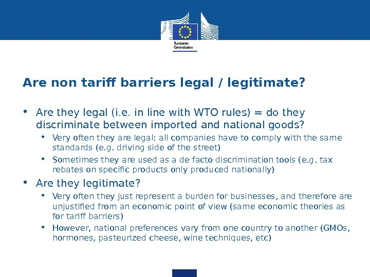 Are non tarif barriers legal / legitimate?  • Are they legal (i. e. in line