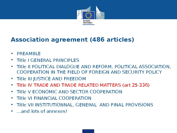Association agreement (486 articles) • PREAMBLE • Title I GENERAL PRINCIPLES • Title II POLITICAL DIALOGUE