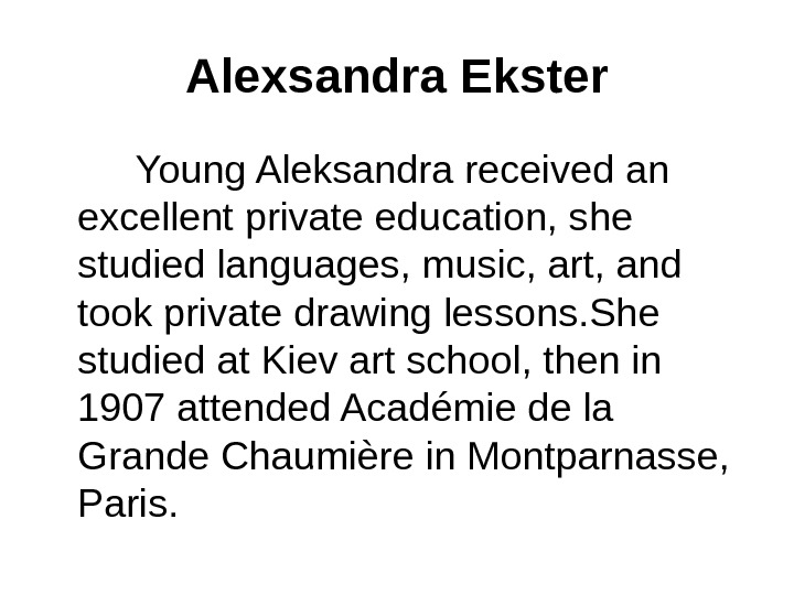Alexsandra Ekster   Young Aleksandra received an excellent private education, she studied languages, music, art,