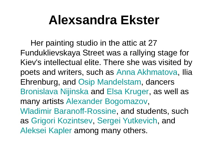 Alexsandra Ekster   Her painting studio in the attic at 27 Funduklievskaya Street was a
