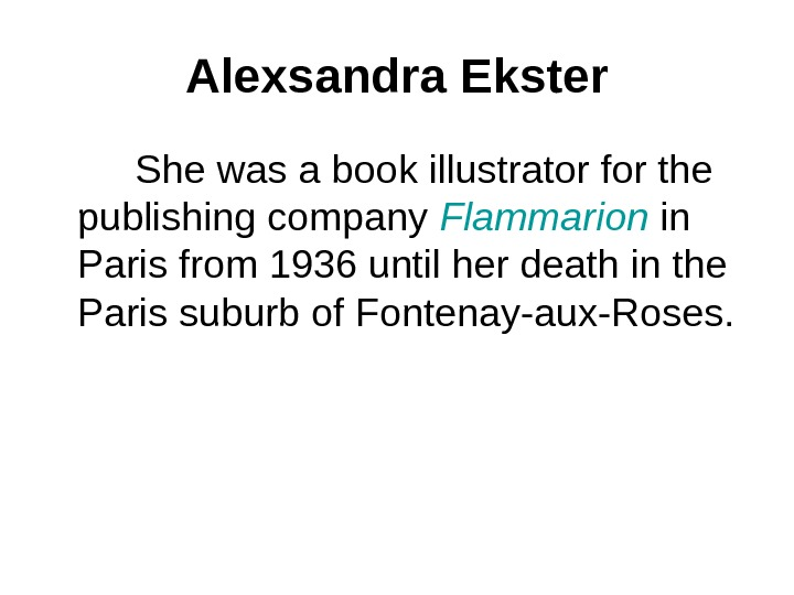 Alexsandra Ekster   She was a book illustrator for the publishing company Flammarion in Paris