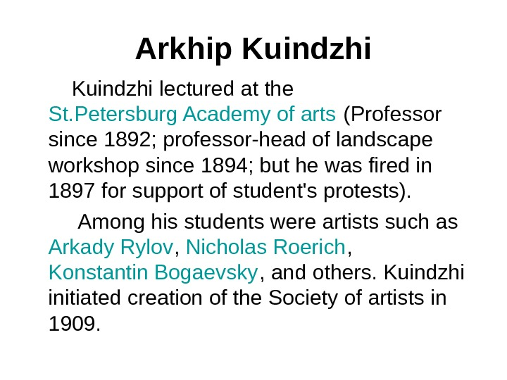 Arkhip Kuindzhi lectured at the St. Petersburg Academy of arts (Professor since 1892; professor-head of landscape