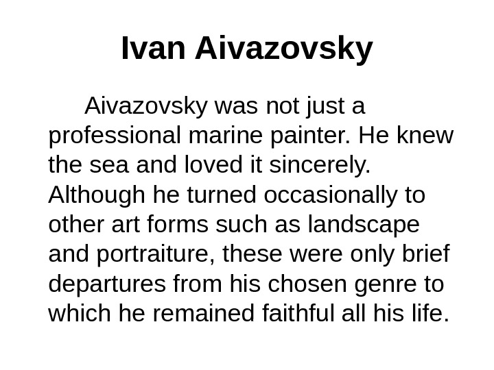 Ivan Aivazovsky was not just a professional marine painter. He knew the sea and loved it