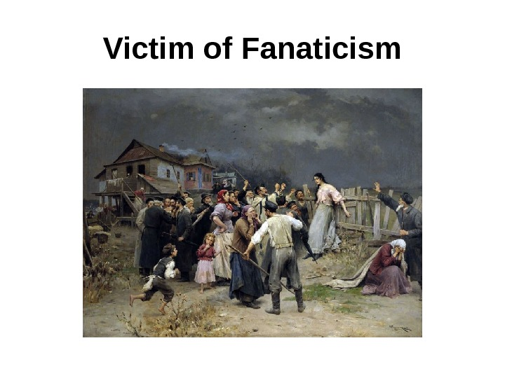 Victim of Fanaticism