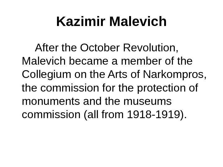 Kazimir Malevich   After the October Revolution,  Malevich became a member of the Collegium