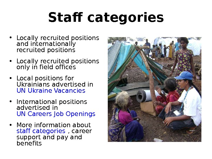 Staff categories • Locally recruited positions and internationally recruited positions • Locally recruited positions only in