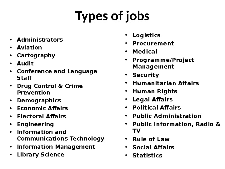 Types of jobs • Administrators  • Aviation • Cartography • Audit  • Conference and