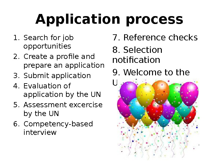 Application process 1. Search for job opportunities 2. Create a profile and prepare an application 3.