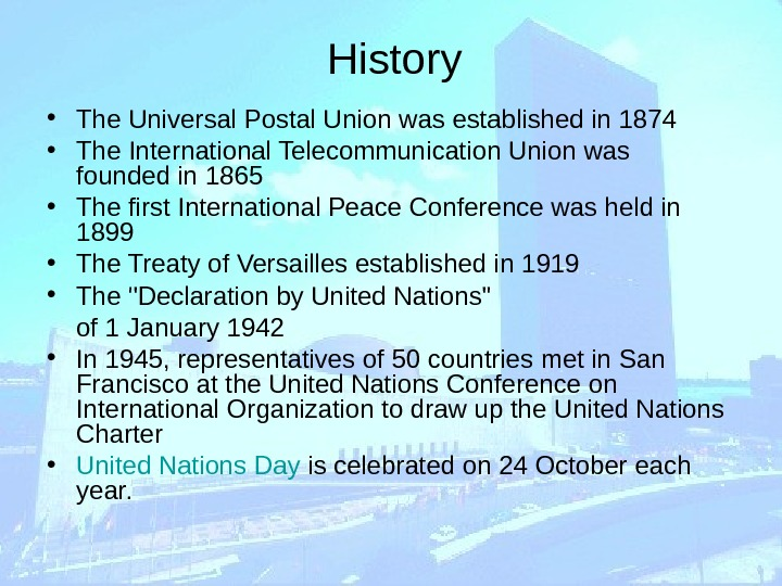 History  • The Universal Postal Union was established in 1874  • The