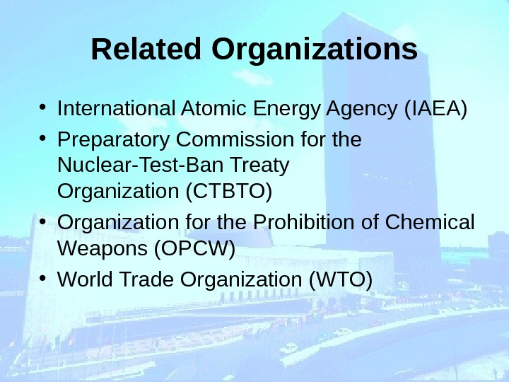 Related Organizations • International Atomic Energy Agency (IAEA)  • Preparatory Commission for the