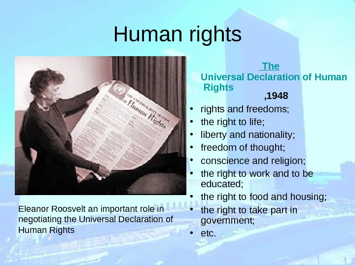 Human rights  The  Universal Declaration of Human Rights , 1948 • rights