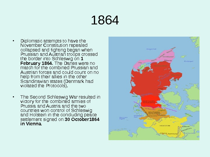 1864 • Diplomatic attempts to have the November Constitution repealed collapsed and fighting began when Prussian