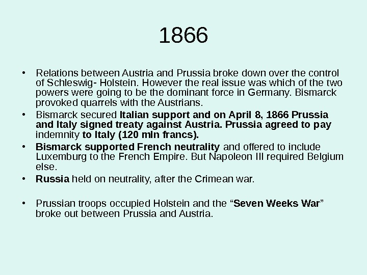 1866 • Relations between Austria and Prussia broke down over the control of Schleswig- Holstein. However