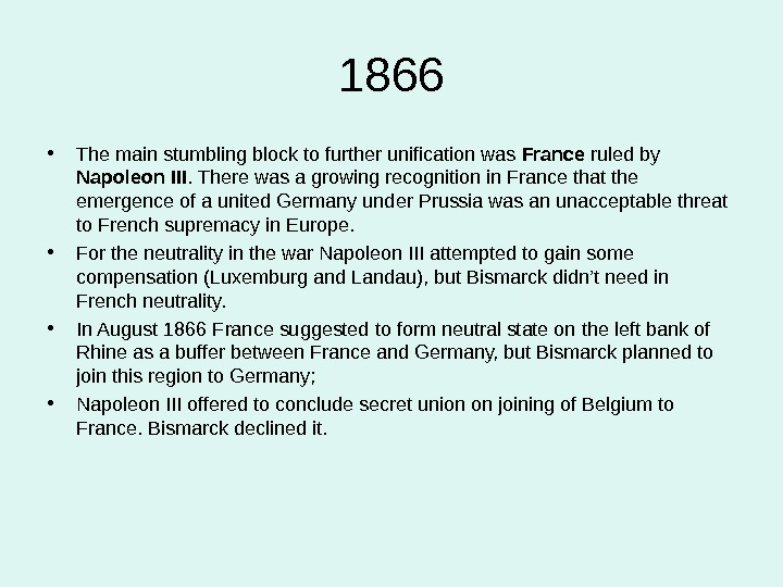 18 66 • The main stumbling block to further unification was France ruled by  Napoleon