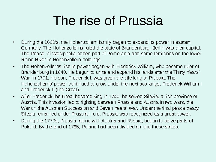The rise of Prussia • During the 1600's, the Hohenzollern family began to expand its power