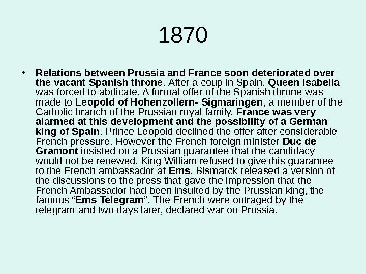 1870 • Relations between Prussia and France soon deteriorated over the vacant Spanish throne. After a
