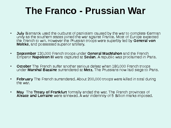 The Franco - Prussian War • July  Bismarck used the outburst of patriotism caused by