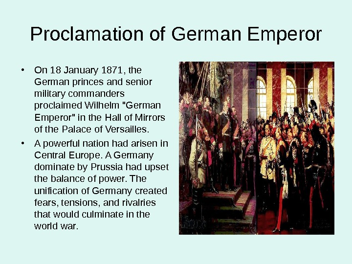 Proclamation of German Emperor • On 18 January 1871, the German princes and senior military commanders