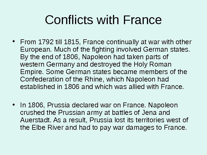 Conflicts with France • From 1792 till 1815, France continually at war with other European. Much