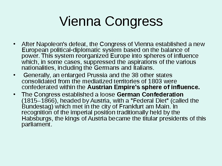 Vienna Congress • After Napoleon's defeat, the Congress of Vienna established a new European political-diplomatic system