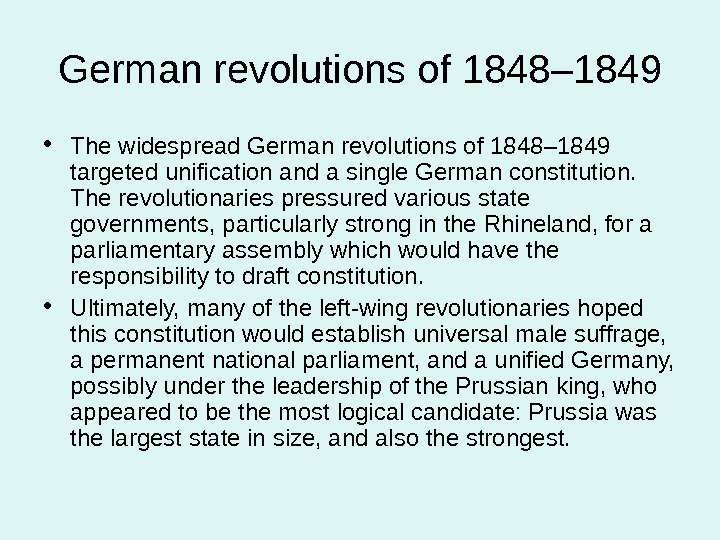 German revolutions of 1848– 1849 • The widespread German revolutions of 1848– 1849 targeted unification and