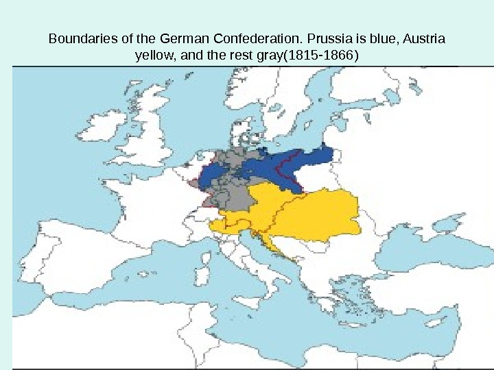 Boundaries of the German Confederation. Prussia is blue, Austria yellow, and the rest gray(1815 -1866)