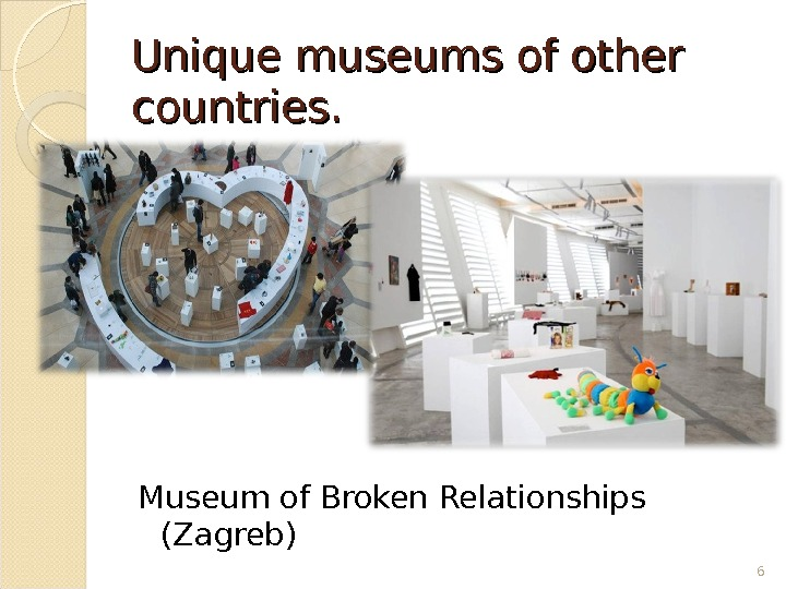 Unique museums of other countries. Museum of Broken Relationships (Zagreb) 6