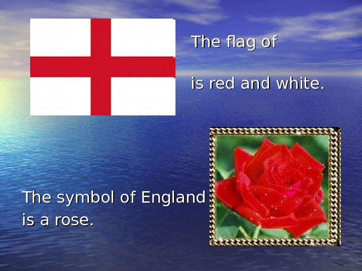 The flag of England      is
