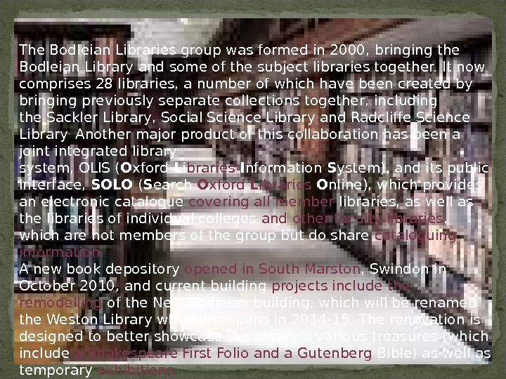 The. Bodleian Librariesgroup was formed in 2000, bringing the Bodleian Library and some of the subject