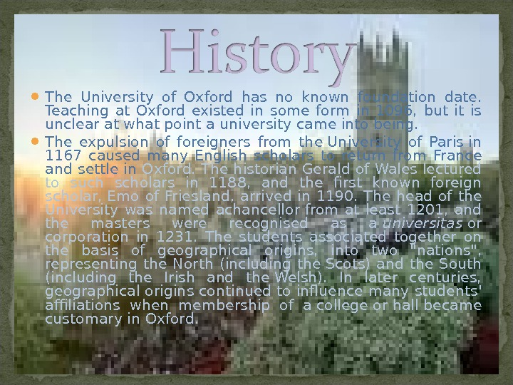 The University of Oxford has no known foundation date.  Teaching at Oxford existed in