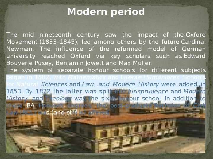 Modern period The mid nineteenth century saw the impact of the. Oxford Movement(1833– 1845),  led