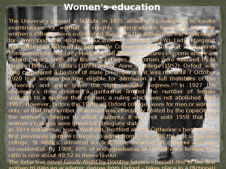 Women's education The University passed a Statute in 1875 allowing its delegates to create examinations for