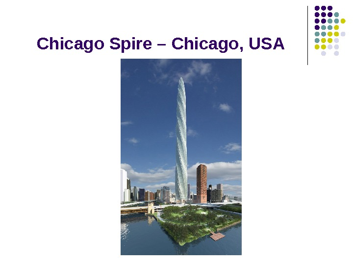 Chicago Spire – Chicago ,  USA