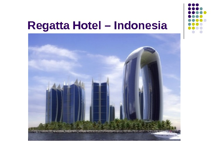 Regatta Hotel – Indonesia