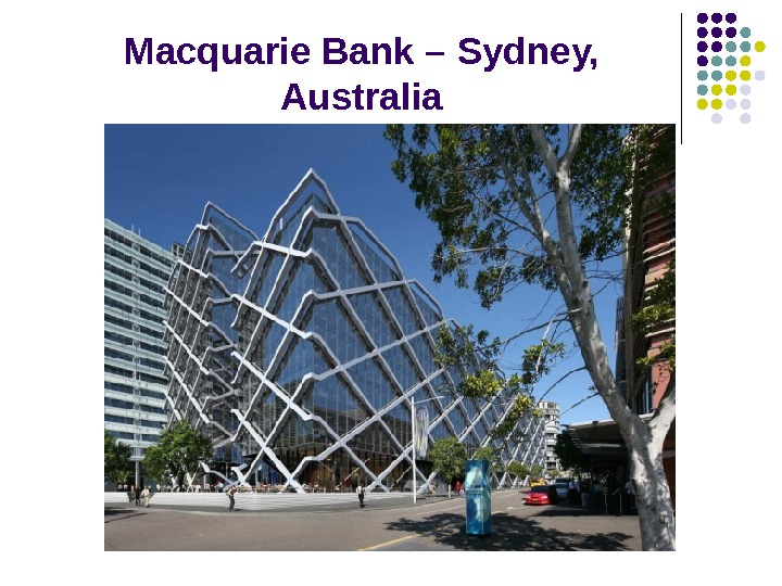 Macquarie Bank – Sydney,  Australia