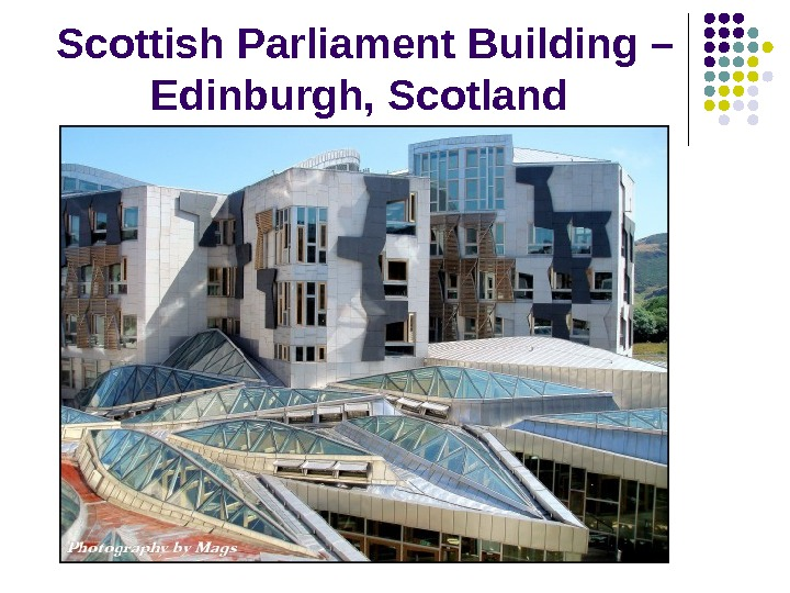 Scottish Parliament Building – Edinburgh, Scotland