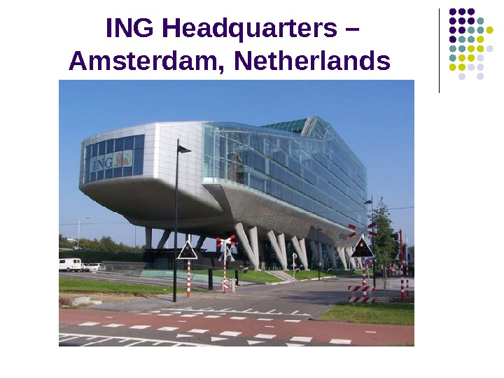 ING  Headquarters – Amsterdam ,  Netherlands