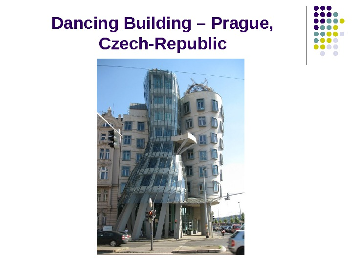 Dancing Building – Prague,  Czech-Republic