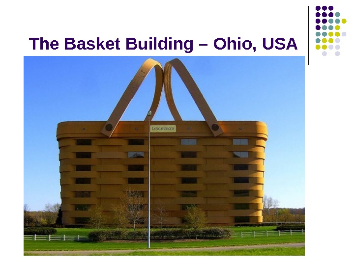The Basket Building – Ohio, USA