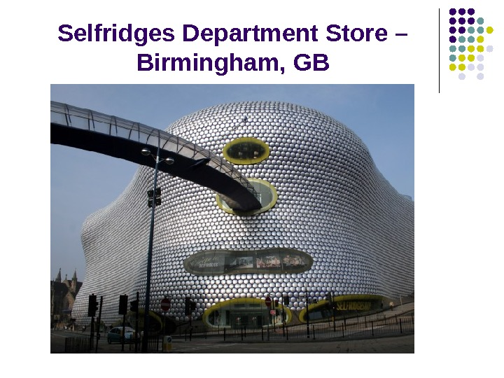 Selfridges Department Store – Birmingham ,  GB