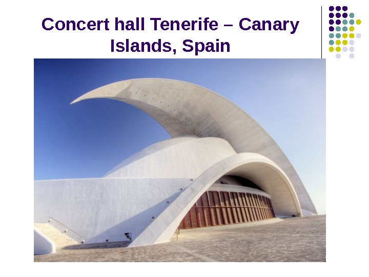 Concert hall Tenerife – Canary Islands,  Spain