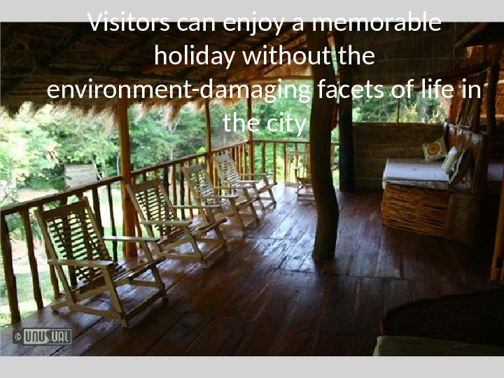 Visitors can enjoy a memorable holiday without the environment-damaging facets of life in the city