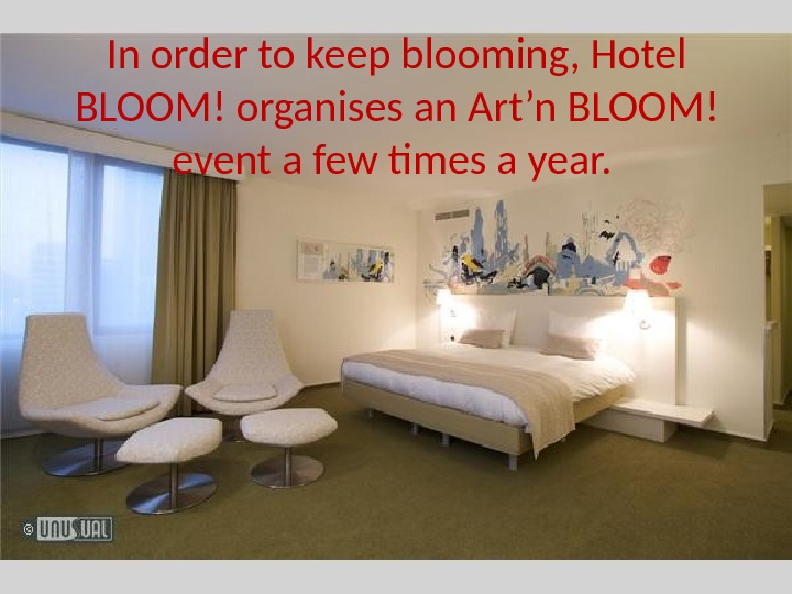 In order to keep blooming, Hotel BLOOM! organises an Art'n BLOOM! event a few times a