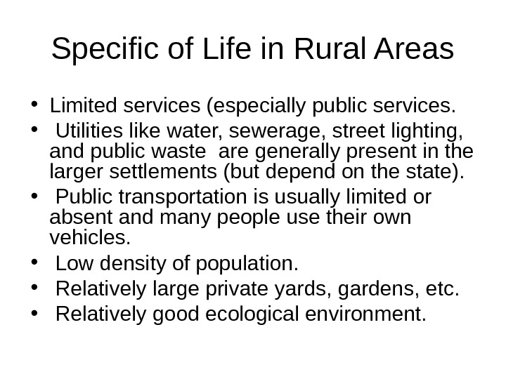 Specific of Life in Rural Areas • Limited services (especially public services.  •  Utilities