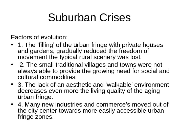 Suburban Crises Factors of evolution:  • 1. The 'filling' of the urban fringe with private